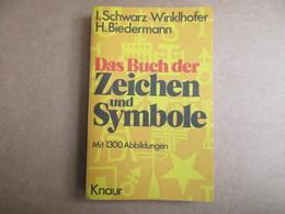 Das Buch Der Zeichen Und Symbole (I. Schwarz-Winklhofer / H. Biedermann) éditions Knaur De 1978 - Livres, BD, Revues