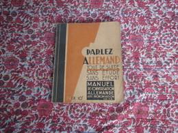 Parlez Allemand Tout De Suite: Manuel De Conversation Edmond Dujardin Lille 1939 1945 - 1939-45