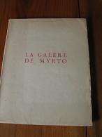 La Galère De Myrto M. Pottecher Exemplaire Dédicacé Par L Auteur NON Numéroté NON Illustré Librairie De France 1926 - Livres, BD, Revues