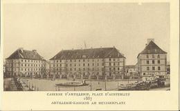 "CPA "" LE STRASBOURG DISPARU N°117 "" - Caserne D'Artillerie - Place D'Austerlitz - 1887. - Strasbourg"