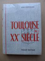 Jean Coppolani - Toulouse Au XXe Siècle / 1963 - Midi-Pyrénées