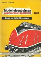 MODELLEISENBAHNEN ELEKTRONISCH GESTEUERT (band2) ANALOG UND DIGITAL STEUERUNGEN - WINFRIED KNOBLOCH - Books And Magazines