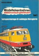 MODELLEISENBAHNEN ELEKTRONISCH GESTEUERT (band3) TONFREQUENZSTEUERUNGEN FÜR UNABHÄNGIGEN MEHRZUGBETRIEB - W. KNOBLOCH - Books And Magazines