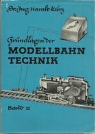 GRÜNDLAGEN DER MODELLBAHN TECHNIK (band2) - Dr. Ing. HARALD KÜRZ (Fachbuchverlag Leipzig 1957) - Books And Magazines