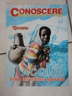 Conoscere Insieme - Opuscolo - Acqua, Fino All'ultima Goccia - IL GIORNALINO - Libros, Revistas, Cómics