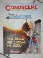 Conoscere Insieme - Opuscolo - Pasqua A Gerusalemme - Con Billa Nei Luoghi Di Gesù - IL GIORNALINO - Livres, BD, Revues