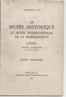 Petit Livre ( Le Musée International De La Marionnette - Lyon // Hotel Gadagne ) 1957 - Books, Magazines, Comics