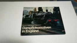 DAMPFLOKOMOTIVEN IN ENGLAND - G. FREEMAN ALLEN ( EISENBAHN RAILWAYS LOCOMOTIVES ) - Chemin De Fer