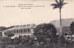 Guadeloupe Historique - Saint-Claude - Hôtel Du Gouvernement, Construit En 1815 - Séjour Agréable - Guadeloupe