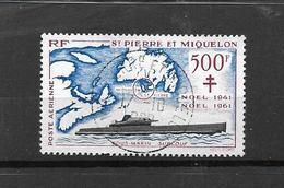 SAINT PIERRE ET MIQUELON- AERIEN -  TRES BEAU TIMBRE OBLITERE N° 28 - NON EMINCE - DE 1962 - Usati