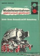 MODELLEISENBAHNEN ELEKTRONISCH GESTEUERT (band1) ANFAHR BREMS AUTOMATIK UND NF BELEUCHTUNG - WINFRIED KNOBLOCH - Books And Magazines