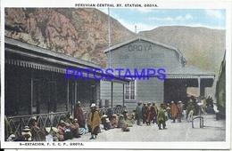 104658 PERU OROYA ESTACION DE TREN STATION TRAIN CENTRAL POSTAL POSTCARD - Pérou