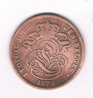 2 CENTIMES 1873   BELGIE/8459/ - 1865-1909: Leopold II