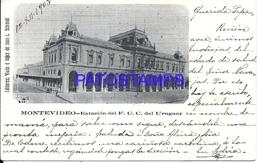104662 URUGUAY MONTEVIDEO STATION TRAIN ESTACION DE TREN YEAR 1903 ED VIUDA E HIJOS DE JUAN J. SCHMIDT POSTAL POSTCARD - Uruguay