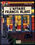 Edgar P. Jacobs - L' Affaire Francis Blake -  Éditions Blake Et Mortimer - (  E.O 1996 ) . - Blake Et Mortimer