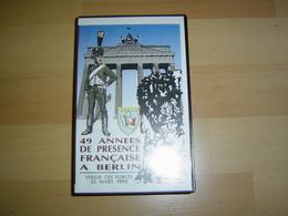 CASSETTE VHS / FORCES FRANCAISE A BERLIN / 49 ANNEES DE PRESENCE - Militaria