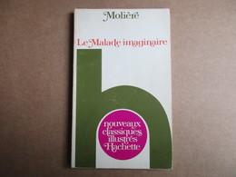 Le Malade Imaginaire (Molière) éditions Hachette - Théâtre