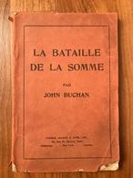 La Bataille De La Somme - John Buchan - Guerre 1914-18