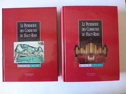 Le Patrimoine Des Communes Du Haut-Rhin. 2 Volumes /  1998 - Alsace