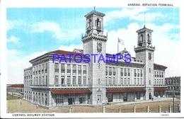 104679 CUBA LA HABANA STATION TRAIN RAILWAY ESTACION DE TREN POSTAL POSTCARD - Cartes Postales