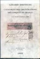 CATALOGUE DES OBLITERATIONS MECANIQUES DE FRANCE DE GERARD DREYFUS 1999 COPIE 552 PAGES - Oblitérations Mécaniques
