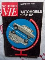 HORS SERIE SCIENCE ET VIE N° 56 DE 1961 L AUTOMOBILE 1961-62 - Auto/Moto