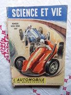 HORS SERIE SCIENCE ET VIE N° DE 1947 L AUTOMOBILE ET LA MOTOCYCLETTE VOIR SCAN COUVERTURE DETACHEE TRANCHE ABSENTE - Auto/Moto