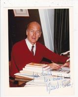 Dédicace Autographe Original Real Signature Valery GISCARD D' ESTAING Ancien Président De La République - Autographs