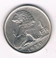 1 FRANC 1939  FR BELGIE /8482/ - 1934-1945: Leopold III