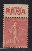 PUBLICITE SEMEUSE LIGNEE 50C ROUGE LA FLANELLE REMA REIMS HAUT ACCP 472* - Advertising