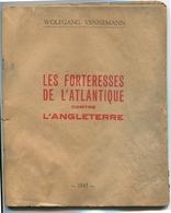 Mur De L'Atlantique Wolfgang VENNEMANN Les Forteresses De L'Atlantique Contre L'Angleterre 1943 - 1901-1940