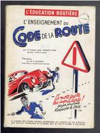 ENSEIGNEMENT DU CODE DE LA ROUTE 1956 EDUCATION ROUTIERE PAR LE COLONEL FONTY - Livres, BD, Revues
