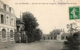 36. CPA. LA CHATRE. Carrefour De La Gare Des Voyageurs. Restaurant Et Café Du Chalet. 1910. - La Chatre