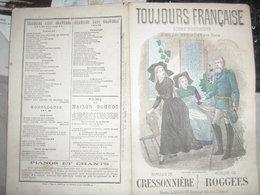 CHANSON PATRIOTIQUE/ TOUJOURS FRANCAISE /CRESSONNIERE/ ROGGEES / DONJEAN - Partitions Musicales Anciennes