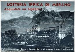 Lotteria Ippica Di Merano 1936. Acquistate Un Biglietto. Ecco Il Luogo Dove Si Creano I Nuovi Milionari - Pubblicitari
