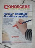 """Conoscere Insieme - Opuscolo - Piccolo """"manuale"""" Di Scrittura Creativa - IL GIORNALINO - Books, Magazines, Comics"""