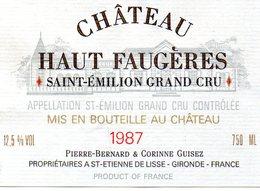 Etiquette (10,9 X 7,8) Château HAUT FAUGERES 1987 St Emilion Grand Cru Pierre-B Et C Guisez à St Etienne De Lisse 33 - Bordeaux