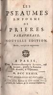 LES PSEAUMES EN FORME DE PRIERES PARAPHRASE  PARIS 1739 - Libros, Revistas, Cómics