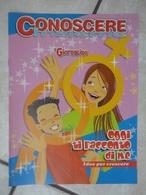 Conoscere Insieme - Opuscolo - Oggi Ti Racconto Di Me - Idee Per Crescere -  IL GIORNALINO - Books, Magazines, Comics