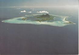 Bora Bora  La Plus Belle île Du Monde - Polynésie Française