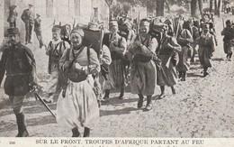 Rare Cpa  Sur Le Front Troupes D'Afrique Partant Au Feu - 1914-18