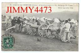 CPA - L'Artillerie Après Le Tir, Nettoyage Des Canons - Camp De LA COURTINE 23 Creuse - Edit. Juillet 1909 N° 54 - La Courtine