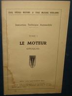Ecole Spéciale Militaire.Instruction Technique Automobile.Tome I.Le Moteur (Croquis).146 Fig - French