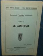 Ecole Spéciale Militaire.Instruction Technique Automobile.Tome I.Le Moteur.69 Pages - French