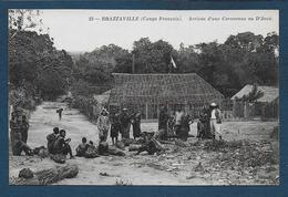 BRAZZAVILLE - Arrivée D'une Caravanne Au D' Joué - Brazzaville