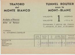TRAFORO DEL MONTE BIANCO -TUNNEL ROUTIER SOUS LE MONT BLANC - ADATA E RITORNO - ALLER ET RETOUR - 1965 - 1 JOUR - Tickets D'entrée
