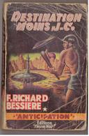 Fleuve Noir Anticipation N° 175. Destination Après J-C. Richard Bessières. - Fleuve Noir