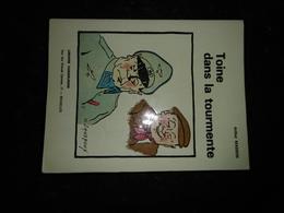 18-12 - Toine Dans La Tourmante Histoire Locale Treignes Viroinval Arthur Masson Illustration Sanspoux édition 73 Vander - Livres, BD, Revues