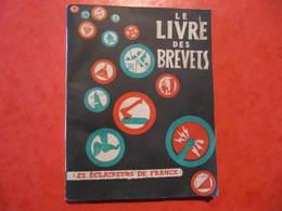 LE LIVRE DES BREVETS - LES ECLAIREURS DE FRANCE - 16° Edition - Padvinderij