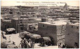 SOUDAN - TOMBOUCTOU - Le Marché - Au Loin, La Mosquée De Sankore Et Le Fort Hugueny - Soudan